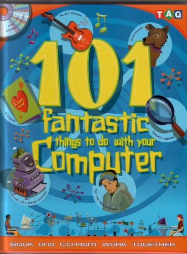 101 Fantastic Things to do with your Computer