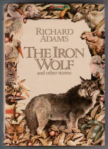 The Iron Wolf and Other Stories by Richard Adams