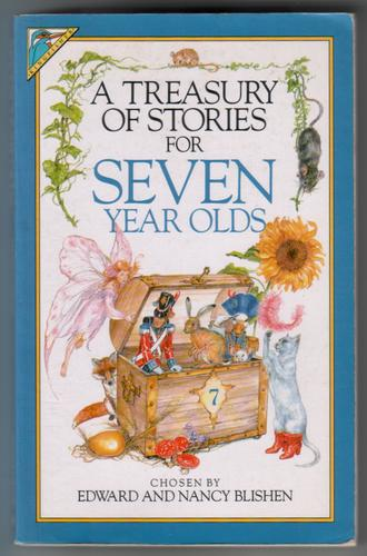 A Treasury of Stories for Seven Year Olds by Edward and Nancy Blishen