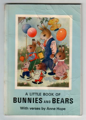 A Little book of Bunnies and Bears by Anne Hope