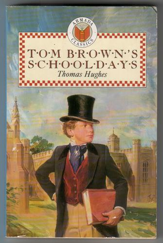 Tom Browns's Schooldays by Thomas Hughes