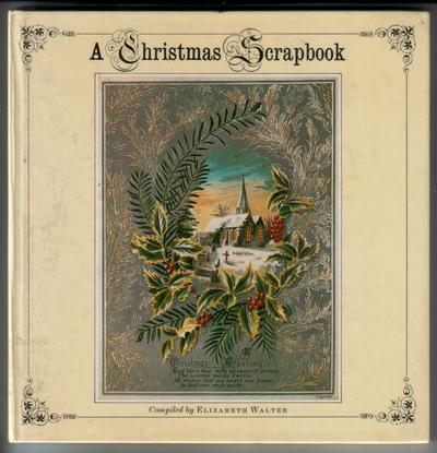 A Christmas Scrapbook by Elizabeth Walter