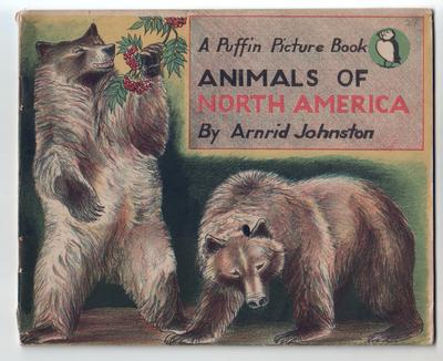 Animals of North America by Arnrid Johnston