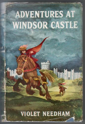 Adventures at Windsor Castle by Violet Needham
