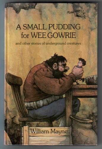 A Small Pudding for Wee Gowrie and Other Stories of Underground Creatures