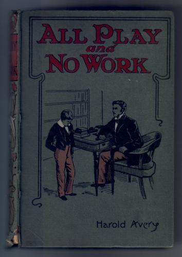 All Play and No Work by Harold Avery