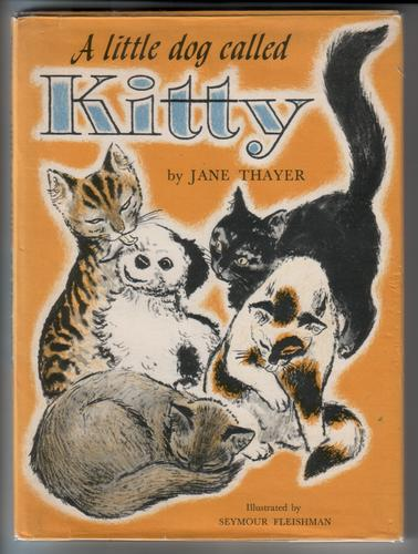 A Little Dog called Kitty by Jane Thayer