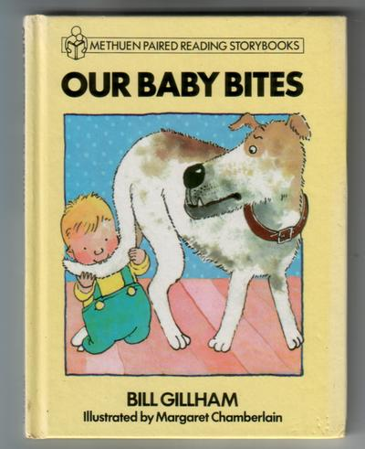 Our Baby Bites by Bill Gillham