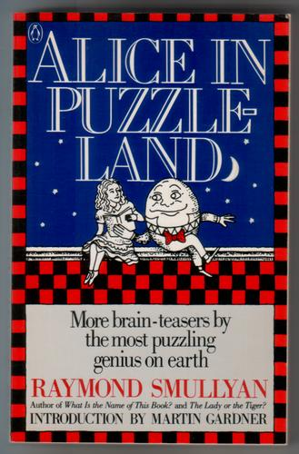 Alice in Puzzle-Land by Raymond Smullyan