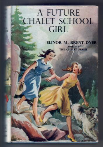 A Future Chalet School Girl by Elinor M. Brent-Dyer