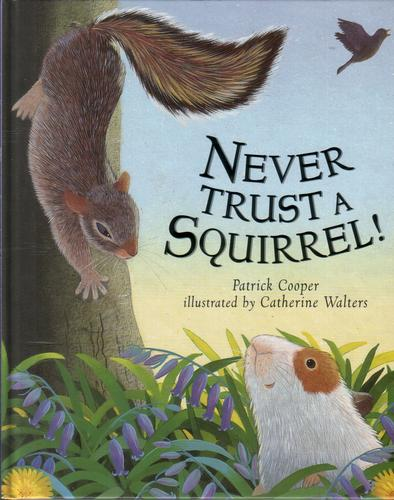 Never Trust a Squirrel!
