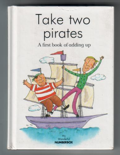 Take Two Pirates - A first book of adding up