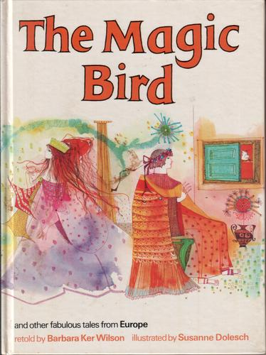 The Magic Bird and other fabulous tales from Europe