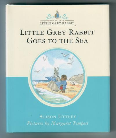 UTTLEY, ALISON - Little Grey Rabbit Goes to the Sea