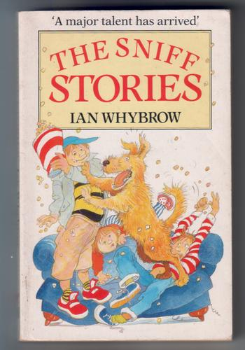 WHYBROW, IAN - The Sniff Stories