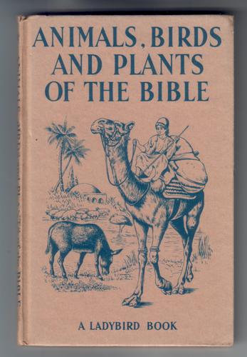 Animals, Birds and Plants of the Bible
