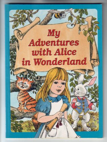 My Adventures with Alice in Wonderland