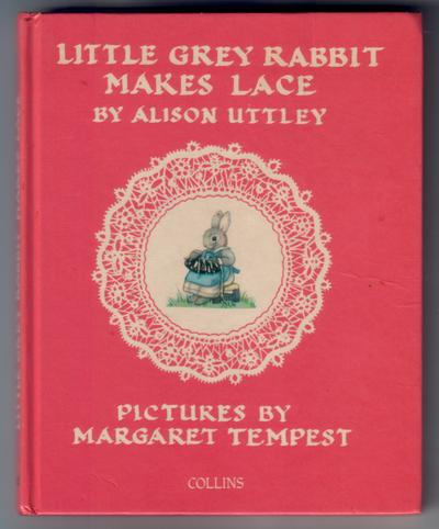 Little Grey Rabbit makes Lace by Alison Uttley