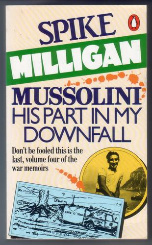 Mussolini - His part in my downfall
