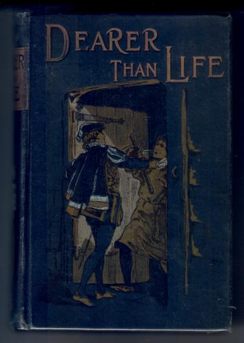Dearer than Life:  A Tale of the Times of Wycliffe