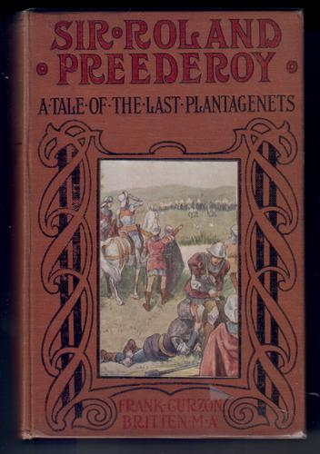 Sir Roland Preederoy: A tale of the last Plantagenets