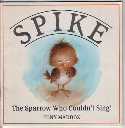 Spike - The Sparrow Who Couldn't Sing