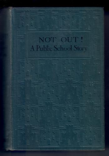 Not Out! A Public School Story