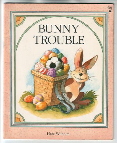 WILHELM, HANS - Bunny Trouble