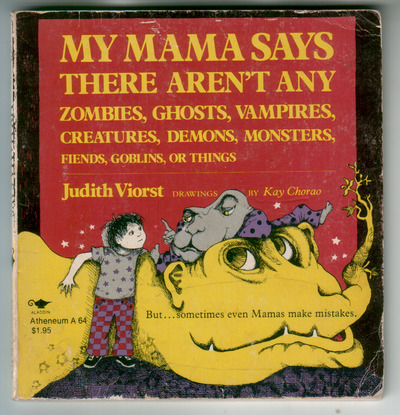 VIORST, JUDITH - My Mama Says There Aren't Any Zombies, Ghosts,Vampires, Creatures, Demons, Monsters, Fiends, Goblins
