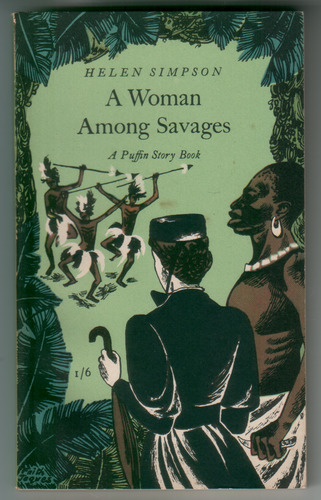 SIMPSON, HELEN - A Woman Among Savages