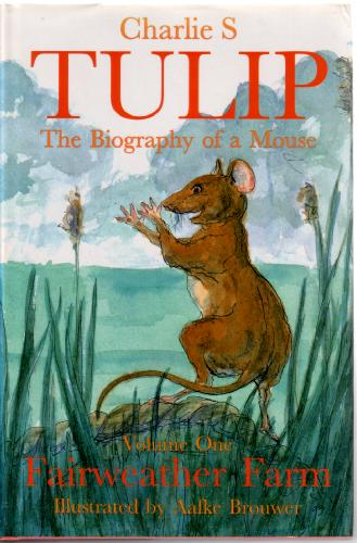 Tulip: The Biography of a Mouse. Volume One, Fairweather Farm