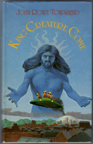 King Creature, come by John Rowe Townsend