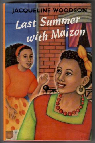 Last Summer with Maizon by Jacqueline Woodson