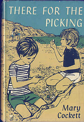 There for the Picking by Mary Cockett