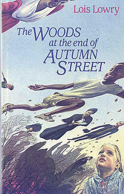 The Woods at the End of Autumn Street by Lois Lowry