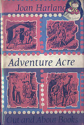 Adventure Acre by Joan Harland
