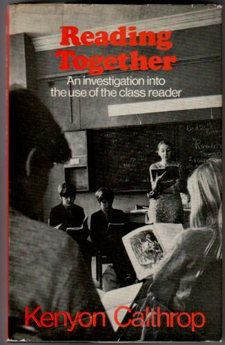 Reading Together - An Investigation into the use of the Class Reader by Kenyon Calthrop