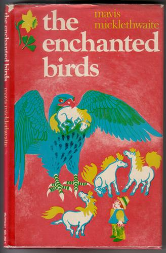 The Enchanted Birds by Mavis Micklethwaite
