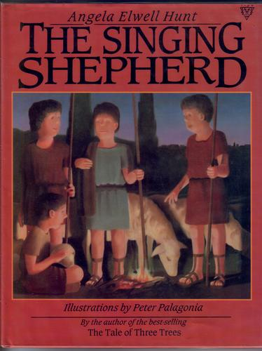 The Singing Shepherd by Angela Elwell Hunt