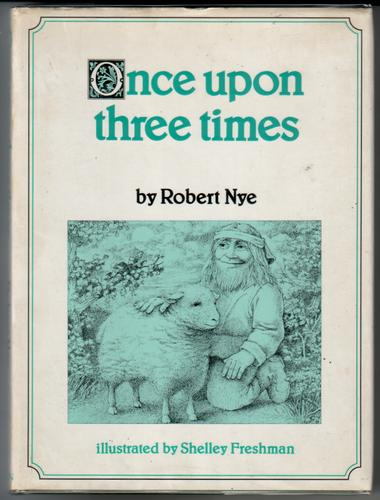 Once Upon Three Times by Robert Nye