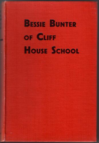 Bessie Bunter of Cliff House School by Frank Richards