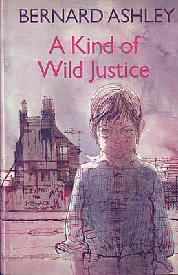 A Kind of Wild Justice by Bernard Ashley