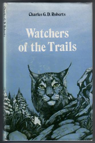 Watchers of the Trails by Charles G. D. Roberts