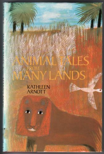 Animal Tales from Many Lands by Kathleen Arnott