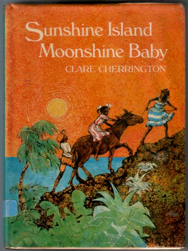 Sunshine Island Moonshine Baby by Clare Cherrington