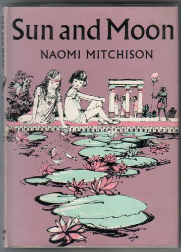 Sun and Moon by Naomi Mitchison