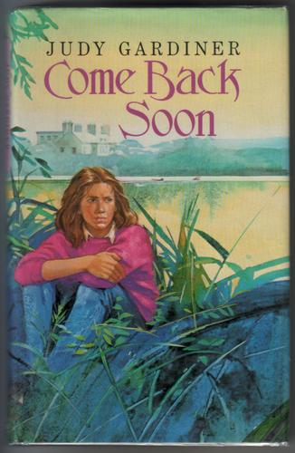 Come back Soon by Judy Gardiner