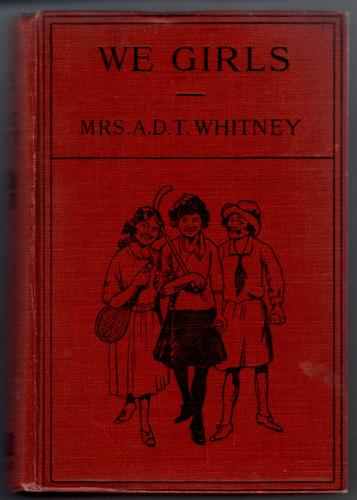 We Girls - A Home Story by Adeline Dutton Train Whitney
