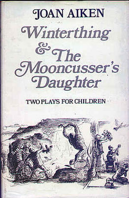 Winterthing and the Mooncusser's Daughter by Joan Aiken