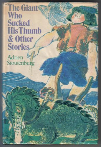 The Giant who sucked his thumb and Other Stories by Adrien Stoutenburg